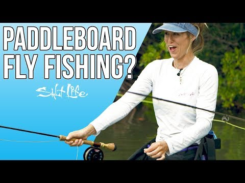 How To Fly Fish From A SUP | Salt Life