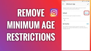 How To Remove Mİnimum Age Restrictions On Instagram