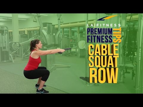How to do a cable squat row - LA Fitness - Workout Tip
