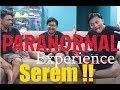 PARANORMAL EXPERIENCE - KUNTILANAK DEPAN MUKA !! #1
