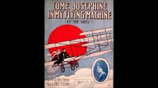 Come Josephine In My Flying Machine- Harry Tally- 1911