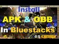 How to install apk and obb file in Bluestacks 4