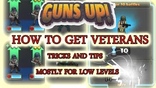 How To Get Veterans | Low Level | Best Tricks