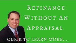 How to Refinance Without an Appraisal with Cash Out and without Cash out