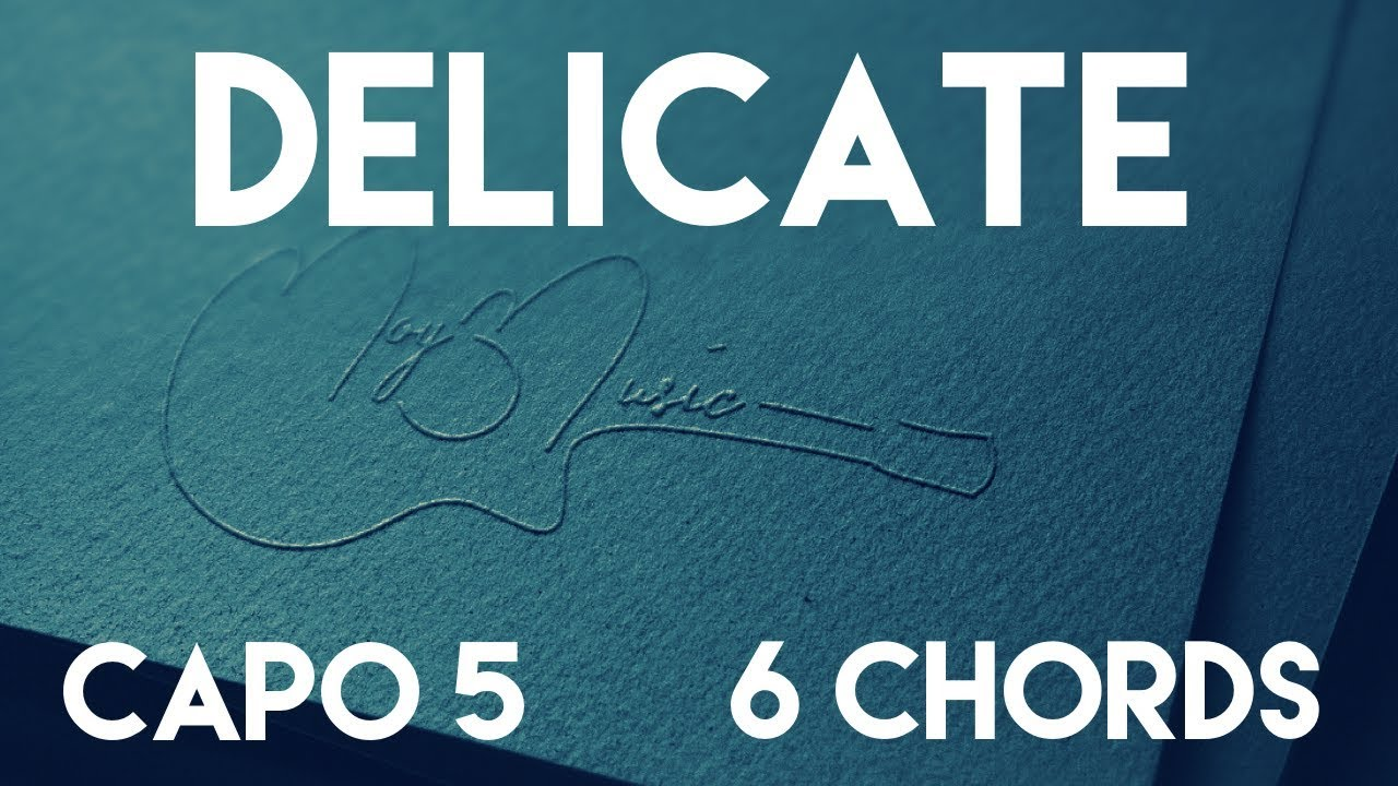 How To Play Delicate By Taylor Swift Capo 5 6 Chords Guitar