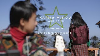 KARMA MINDU|Bhutanese music video 2018|ARK Band|cinematic looks cc 2018