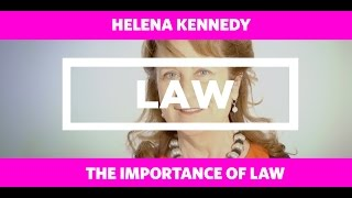 LAW: The Importance of Law - Helena Kennedy