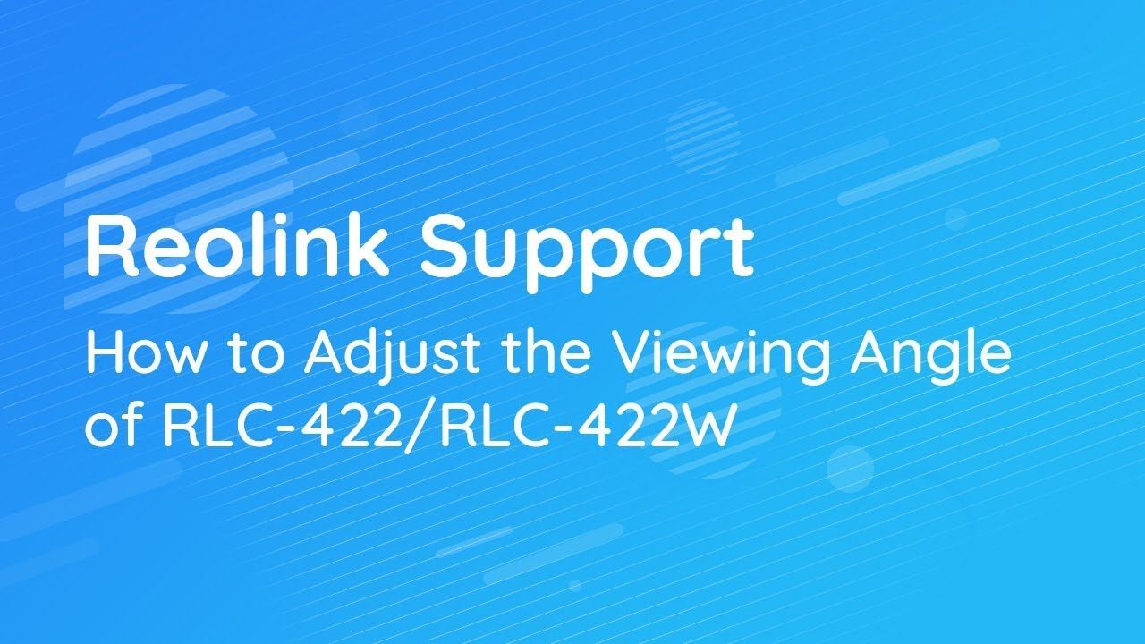 How to Adjust the Viewing Angle of RLC-422/RLC-422W