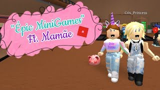 "ROBLOX-""Épic MiniGames"" Ft. Mom-Many laughs KKK"