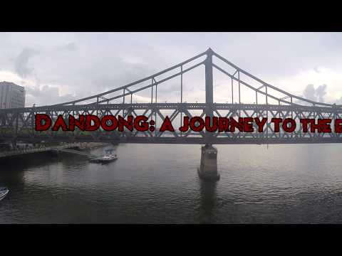 Dandong : A Journey to the Edge of North Korea