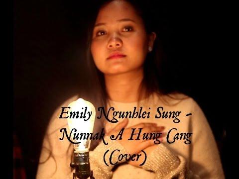 Emily Ngunhlei Sung // Nunnak A Hung Cang (Nunna a hawng ta)