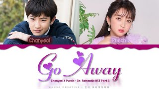 Gambar cover Chanyeol (EXO) X Punch - 'Go Away Go Away' (Romantic Doctor OST 3) Lyrics Color Coded (Han/Rom/Eng)