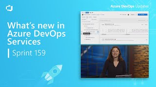 What's new in Azure DevOps Services Sprint 159