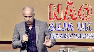 Pr. Claudio Duarte- NÃO seja um derrotado! 24/09/2015