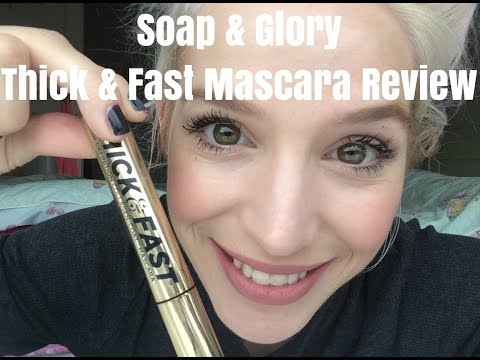 e2f196bd883 Soap & Glory 'THICK & FAST' Mascara Review - YouTube