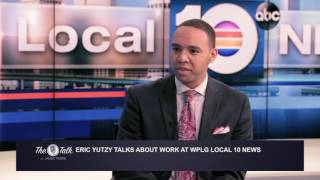 The Talk with James Pierre: Eric Yutzy talks about WPLG Local 10 News
