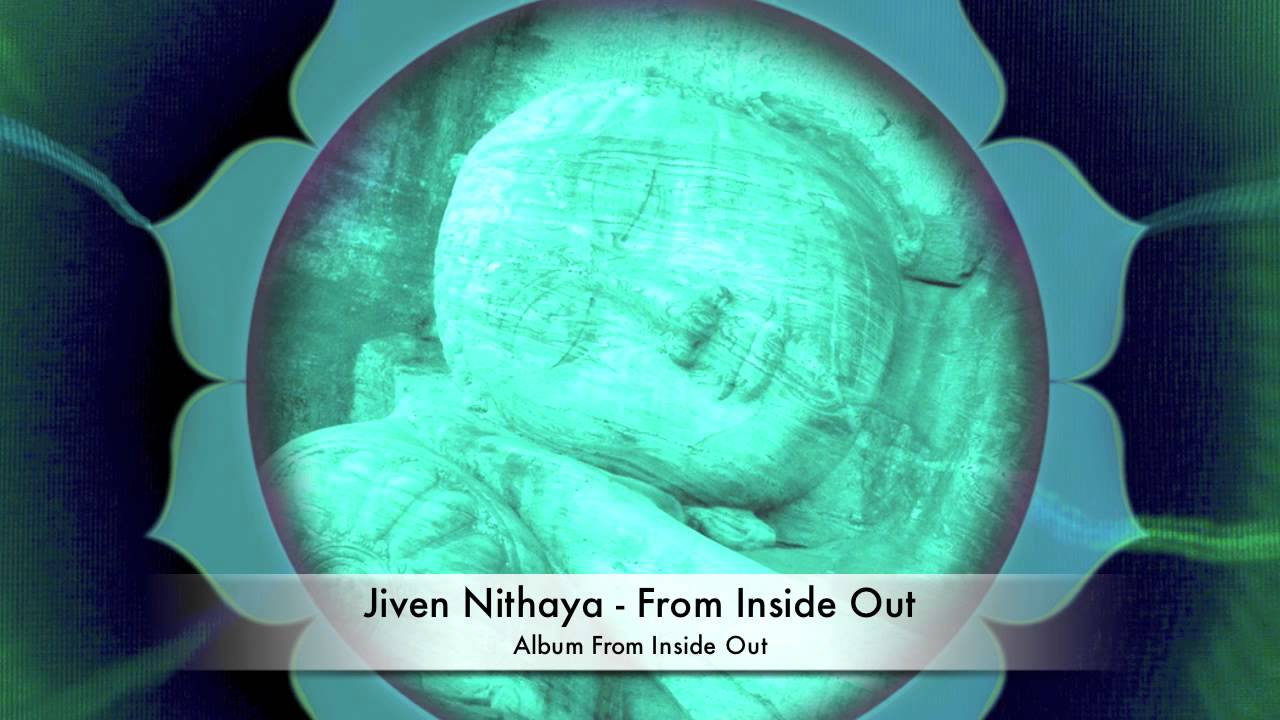 From Inside Out by Jiven Nithaya // Music for yoga, relaxation, massage,  mindfulness