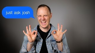 How to Get a Boyfriend : Just Ask Josh