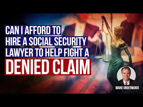 Can I afford to hire a Social Security lawyer to fight a denied claim?