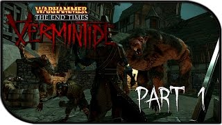 "Warhammer: End Times - Vermintide Gameplay Part 1 - ""THE RAT APOCALYPSE!!!"" (Beta)"