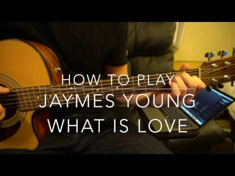 What Is Love //Jaymes Young // Easy Guitar Lesson