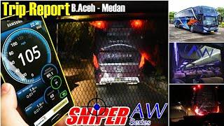 WAJIB NAIK !!! PEMANGSA DILINTAS ACEH | SNIPER AW Series SCANIA | Trip naik KURNIA 7801 B.Aceh-Medan