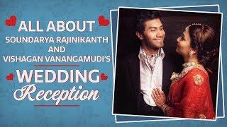 Soundarya Rajinikanth and Vishagan Vanangamudi's star-studded wedding reception   Bollywood