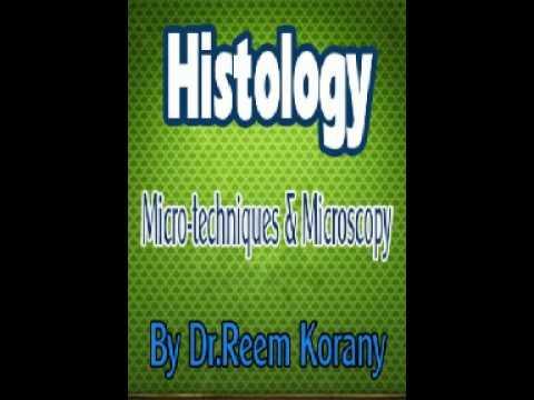 Histology | Micro-techniques & Microscopy | Dr. Reem Korany