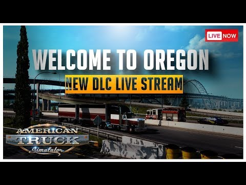 Live Stream, Oregon DLC in American Truck Simulator w/ Viva Mexico and C2C map mods