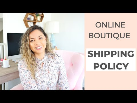 How to Create a Shipping Policy for an Online Boutique