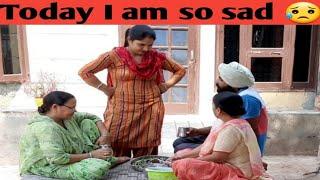 ||Today I am so sad 😥||by punjabi cooking and punjabi cultures