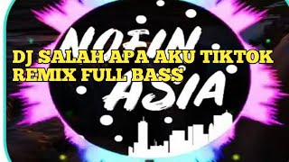 dj-tiktok-salah-apa-aku-remix-full-bass-original-2019