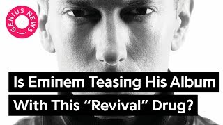 "Baixar Is Eminem Teasing His New Album With This ""Revival"" Drug? 
