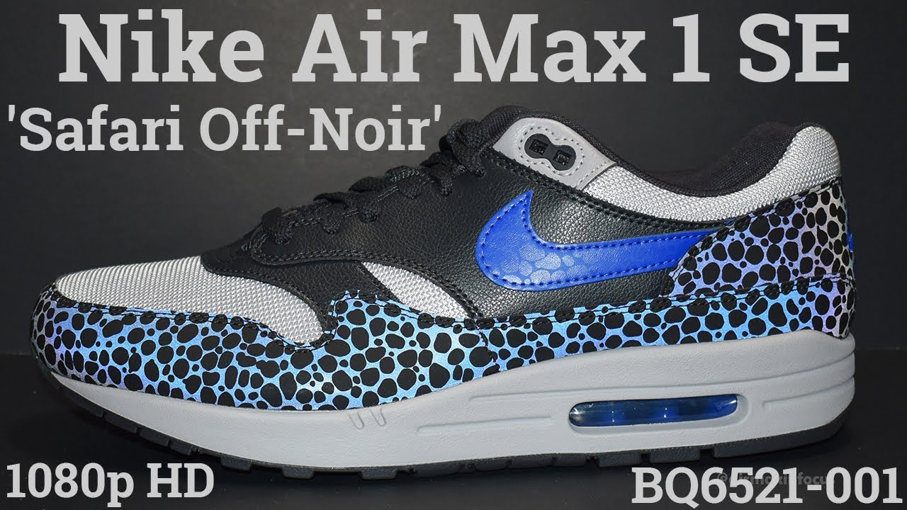 Nike Air Max 1 SE 'Safari Off-Noir' BQ6521-001 (2018) An Unboxing and Detailed Look!