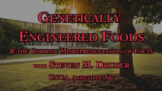 Genetically Engineered Foods & the Chronic Misrepresentation of Facts with Steven M. Druker