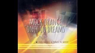 "Mock Orange, ""Only in Dreams"" (Weezer cover)"