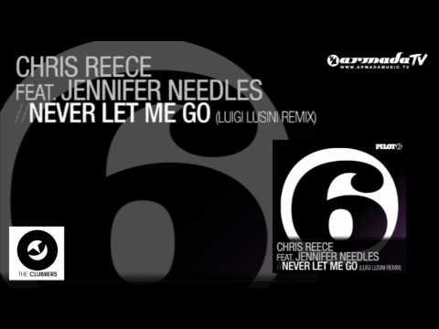 Chris Reece feat. Jennifer Needles - Never Let Me Go (Luigi Lusini Remix)