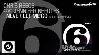 Chris Reece feat. Jennifer Needles - Never Let Me Go (Luigi Lusini Remix)
