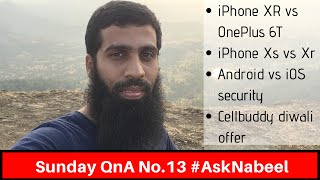 Sunday QnA no 13 AskNabeel | iPhone XR vs XS, XR vs oneplus 6t, android vs ios security