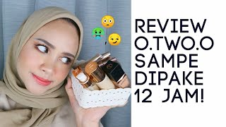 O.TWO.O ONE BRAND MAKE UP TUTORIAL | REVIEW & WEAR TEST 12 JAM