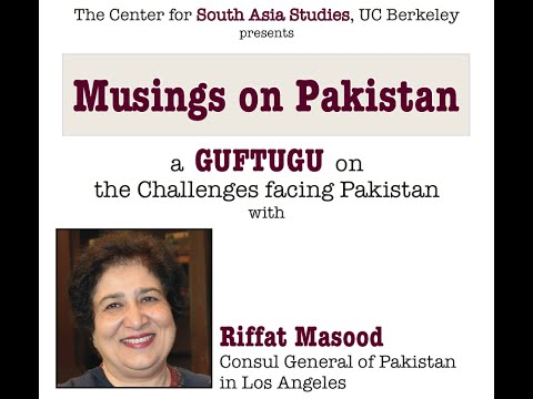 Musings on Pakistan: A Guftugu with the Honorable Riffat Masood