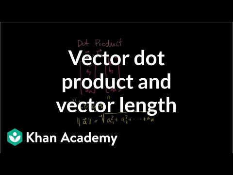 Vector dot product and vector length | Vectors and spaces |