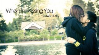 ☆ When I'm Kissing You - Claude Kelly (Download + Lyrics) ☆