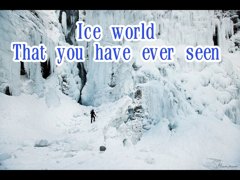 Ice world that you have ever seen