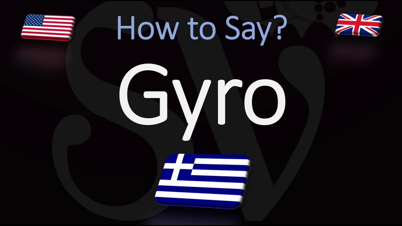 How To Pronounce Gyro Correctly Greek Cuisine Pronunciation