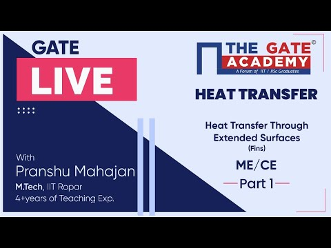 Heat Transfer Through Extended Surfaces (Fins) (Part-1) Of Heat Transfer | GATE Live Lectures