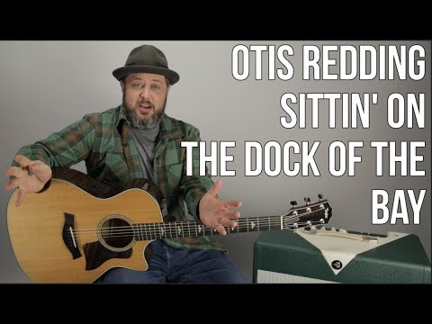 """How to Play """"(Sittin' On) The Dock Of The Bay"""" by Otis Redding on guitar"""