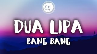 Video Dua Lipa ‒ Bang Bang (Lyrics / Lyric Video) download MP3, 3GP, MP4, WEBM, AVI, FLV Maret 2018