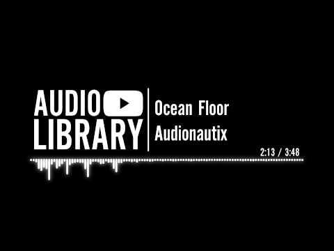 Ocean Floor - Audionautix