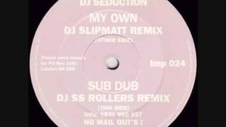 DJ Seduction - My Own (DJ Slipmatt Remix)